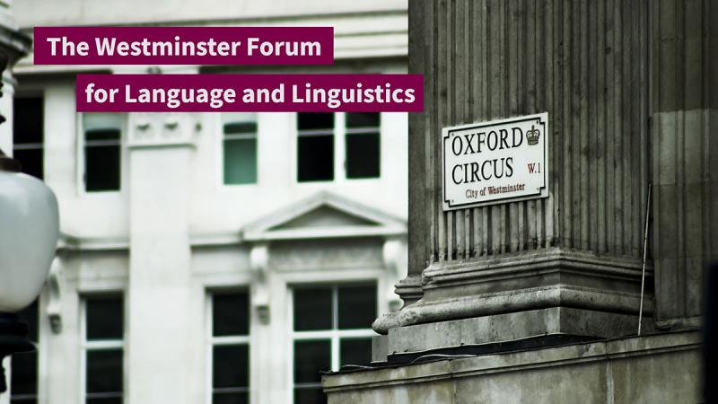 The Westminster Forum for Language and Linguistics poster