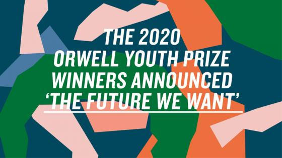 Colourful collage with text reading The 2020 Orwell Youth Prize Winners Announced 'The Future We Want'