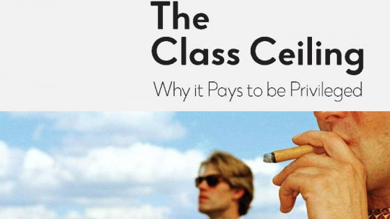 An event image with the text 'The Class Ceiling: Why it pays to be privileged'