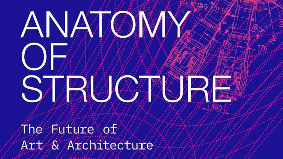 Poster for Anatomy of Structure: The Future of Art + Architecture