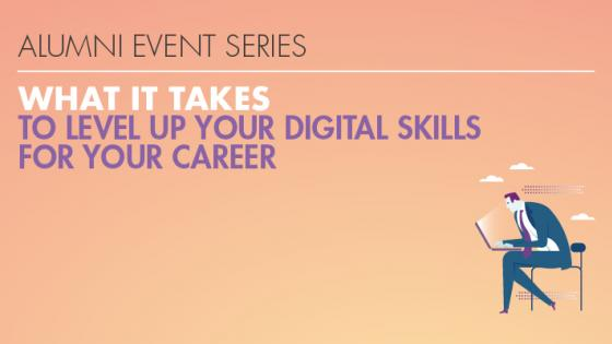 What it Takes to Level Up Your Digital Skills for Your Career promotional image
